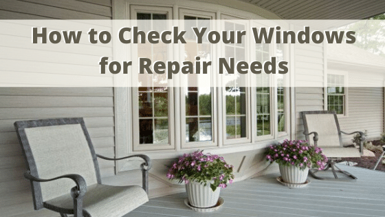 Check you windows for repair needs