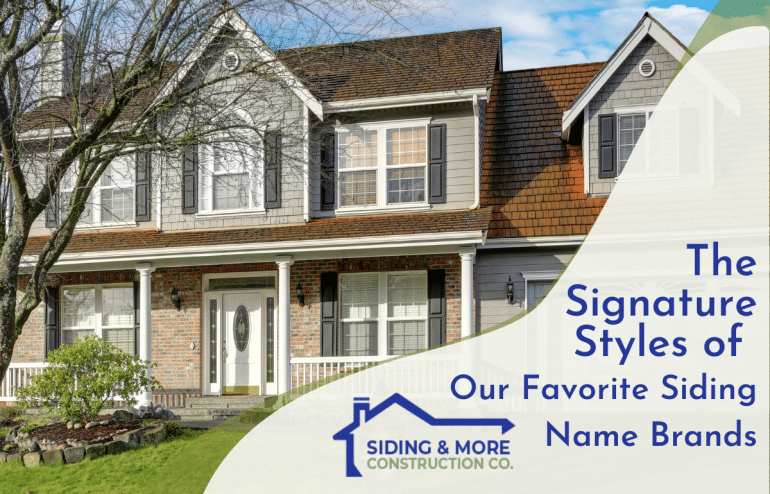 Styles of our Favorite Siding Name Brands